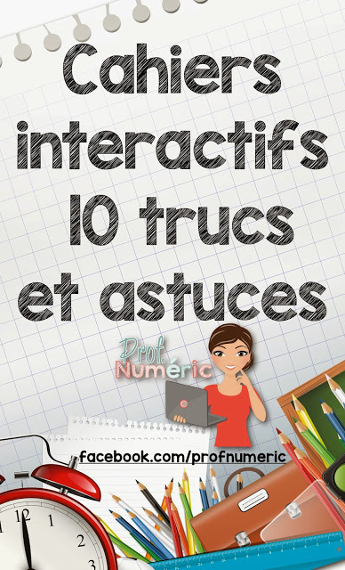 Cahiers interactifs : 10 trucs et astuces