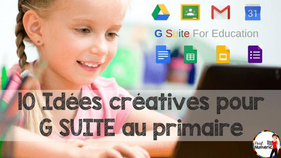 10 Idées créatives pour G SUITE au primaire